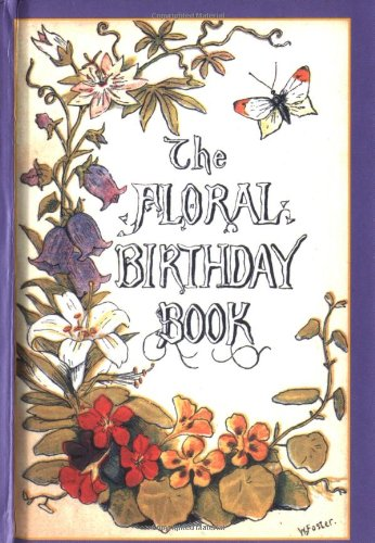 Floral Birthday Book Flowers and Their Emblems N/A 9781557093851 Front Cover