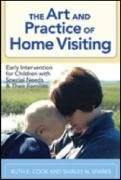 Art and Practice of Home Visiting Early Intervention for Children with Special Needs and Their Families  2008 edition cover