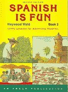 Spanish Is Fun, Book 2 : Lively Lessons for Advancing Students  2006 edition cover