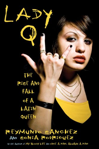 Lady Q The Rise and Fall of a Latin Queen  2010 edition cover