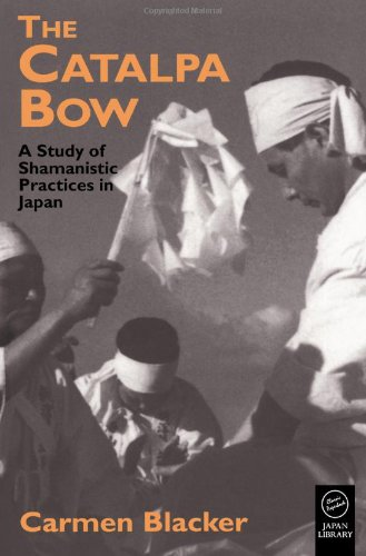 Catalpa Bow A Study of Shamanistic Practices in Japan 3rd 1999 edition cover