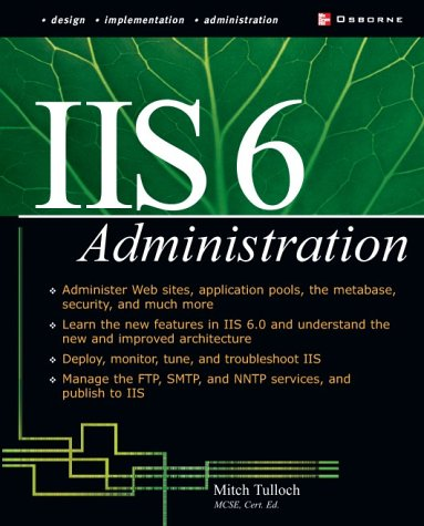 IIS 6 Administration   2003 9780072194852 Front Cover