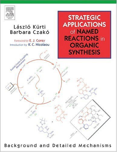 Strategic Applications of Named Reactions in Organic Synthesis   2005 edition cover