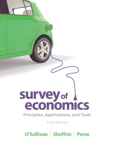 Survey of Economics Principles, Applications, and Tools 6th 2014 edition cover