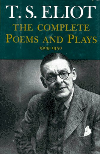 T. S. Eliot - Complete Poems and Plays, 1909-1950   1952 (Revised) edition cover