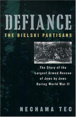 Defiance The Bielski Partisans  2009 edition cover
