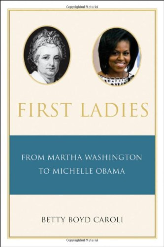 First Ladies From Martha Washington to Michelle Obama 4th 2010 edition cover