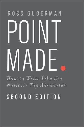 Point Made: How to Write Like the Nation's Top Advocates  2014 edition cover