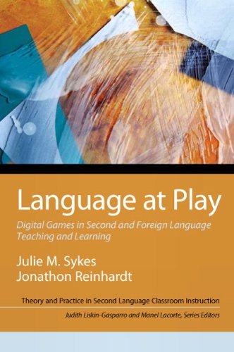 Language at Play Digital Games in Second and Foreign Language Teaching and Learning  2013 9780205000852 Front Cover