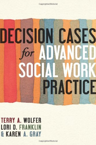 Decision Cases for Advanced Social Work Practice Confronting Complexity  2013 edition cover