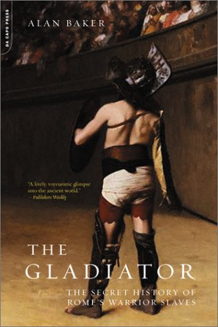 Gladiator The Secret History of Rome's Warrior Slaves N/A edition cover