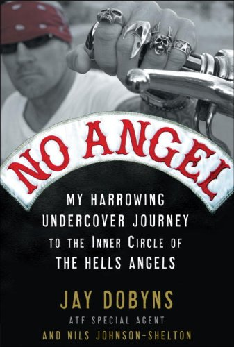 No Angel My Harrowing Undercover Journey to the Inner Circle of the Hells Angels  2009 edition cover