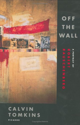 Off the Wall A Portrait of Robert Rauschenberg Revised edition cover