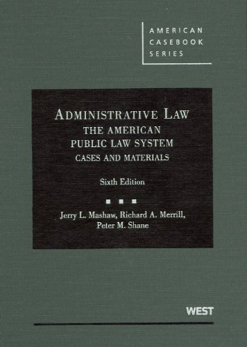Administrative Law, the American Public Law System, Cases and Materials, 6th  6th 2009 (Revised) edition cover