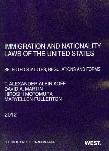 Immigration and Nationality Laws of the United States Selected Statutes, Regulations and Forms 2012 2012nd 2012 edition cover