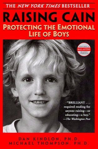 Raising Cain Protecting the Emotional Life of Boys  2000 9780345434852 Front Cover
