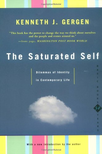 Saturated Self Dilemmas of Identity in Contemporary Life  1998 edition cover