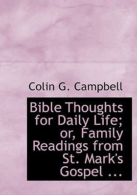 Bible Thoughts for Daily Life; Or, Family Readings from St. Mark's Gospel:   2008 edition cover
