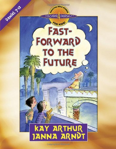 Fast-Forward to the Future Daniel 7-12  2008 9780736922852 Front Cover