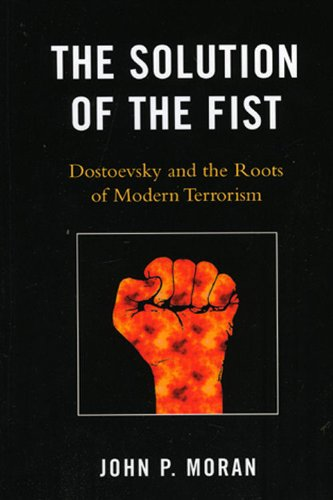 Solution of the Fist Dostoevsky and the Roots of Modern Terrorism  2009 edition cover