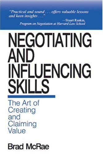 Negotiating and Influencing Skills The Art of Creating and Claiming Value  1997 edition cover