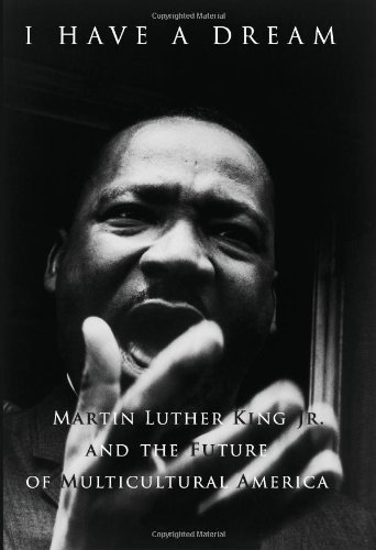 I Have a Dream Martin Luther King Jr. and the Future of Multicultural America  2004 edition cover