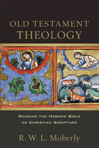 Old Testament Theology Reading the Hebrew Bible As Christian Scripture  2013 edition cover