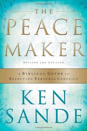Peacemaker A Biblical Guide to Resolving Personal Conflict 3rd 2004 (Reprint) edition cover