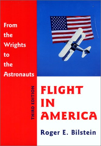 Flight in America From the Wrights to the Astronauts 3rd 2001 edition cover