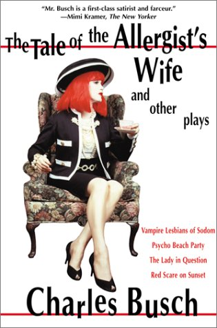 Tale of the Allergist's Wife and Other Plays Vampire Lesbians of Sodom - Psycho Beach Party - The Lady in Question - Red Scare of Sunset  2001 edition cover