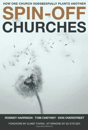 Spin-off Churches How One Church Successfully Plants Another  2008 edition cover