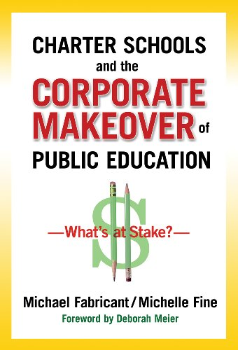 Charter Schools and the Corporate Makeover of Public Education What's at Stake?  2012 edition cover