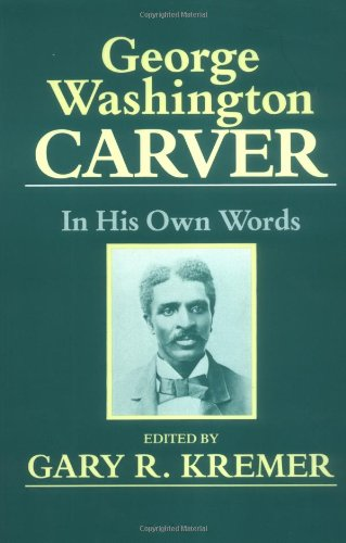 George Washington Carver In His Own Words  1991 edition cover