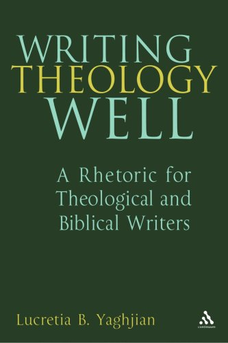 Writing Theology Well A Rhetoric for Theological and Biblical Writers  2006 edition cover