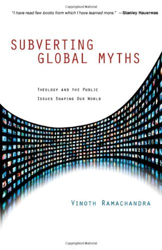 Subverting Global Myths Theology and the Public Issues Shaping Our World  2008 edition cover