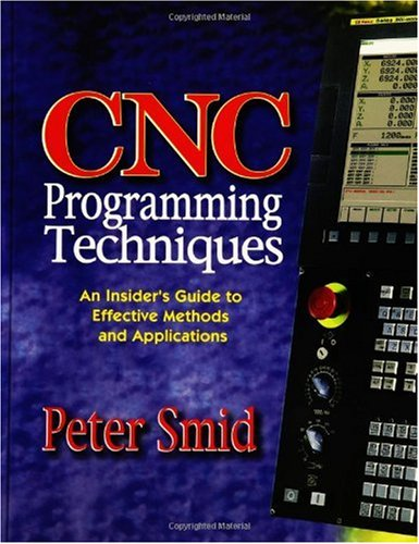 CNC Programming Techniques An Insider's Guide to Effective Methods and Applications N/A edition cover