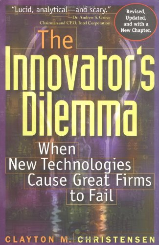 Innovator's Dilemma When New Technologies Cause Great Firms to Fail  1997 edition cover