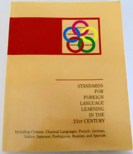 Standards for Foreign Language Learning in the 21st Century : Including Chinese, Classical Languages, French, German, Italian, Japanese, Portuguese, Russian, and Spanish 1st 1999 edition cover