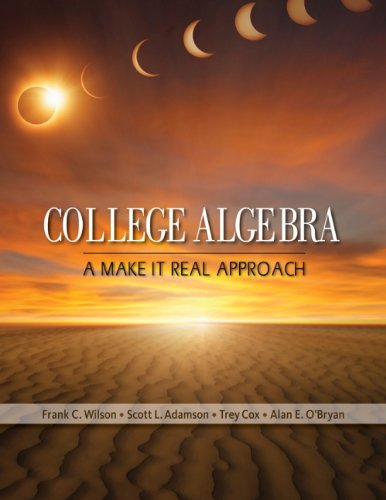College Algebra A Make It Real Approach  2013 edition cover
