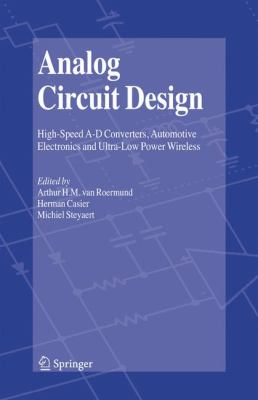 Analog Circuit Design High-Speed A-D Converters, Automotive Electronics and Ultra-Low Power Wireless  2006 9781402051852 Front Cover