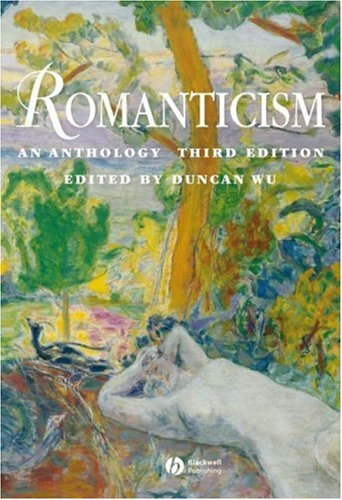 Romanticism An Anthology 3rd 2005 (Revised) 9781405120852 Front Cover