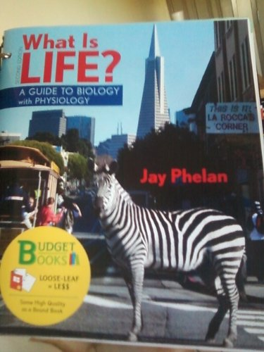What Is Life? A Guide to Biology with Physiology 2nd 2013 edition cover