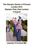 Olympic Games in Pictures London 2012 Olympic Park, East London 5 August  N/A 9781493633852 Front Cover