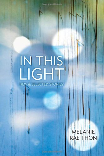 In This Light New and Selected Stories  2011 edition cover