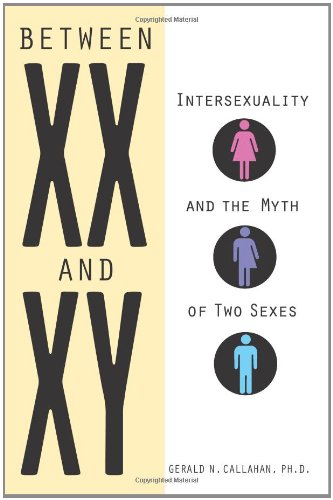 Between XX and XY Intersexuality and the Myth of Two Sexes  2009 edition cover