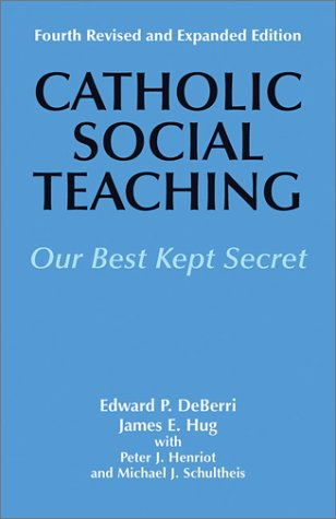 Catholic Social Teaching Our Best Kept Secret 4th 2003 (Revised) edition cover