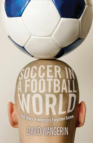 Soccer in a Football World The Story of America's Forgotten Game  2008 edition cover
