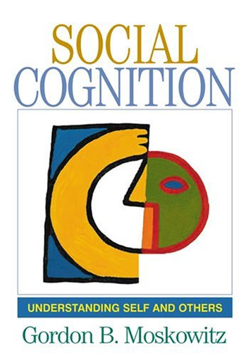 Social Cognition Understanding Self and Others  2005 9781593850852 Front Cover