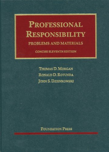 Professional Responsibility, Problems and Materials, Concise  11th 2011 (Revised) edition cover