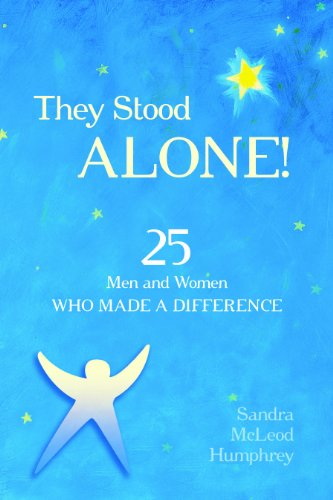 They Stood Alone! 25 Men and Women Who Made a Difference  2011 edition cover